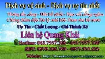 Công ty vệ sinh môi trường đô thị số 1 Hà Nội Cán bộ điều hành : Quang Khải Địa chỉ : Cổ Nhuế - Hà Nội - Việt Nam Gmail : quangkhai682112@Gmail.com Hotline : 0979.266.769 hoặc 0977.935.825 Nhân viên : 043.7557160 - 043.7557.308 Công ty phục vụ 24/7 (Cả ngày nghỉ và ngày Lễ) Quý khách có nhu cầu Liên hệ cán bộ điều hành Quang khải 0977.935.825 và 0979.5266.769 để biết thêm hóa đơn chứng từ + tư vẫn dịch vụ tốt nhất,giá rẻ nhất cho quý khách. Website:https://thongtaccongre.wordpress.com/ website:https://sites.google.com/site/thongtac86/ Website Liên kết: thongtactoilettot.blogspot.com Facebook:facebook.com/thongtac24h facebook.com/thongtacgiare.thongtaccong